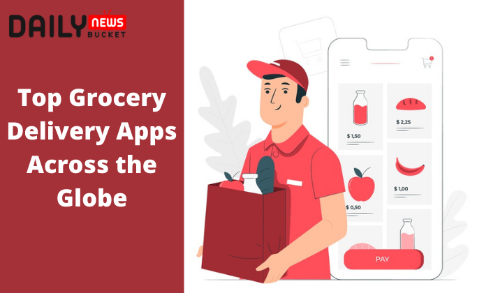 Top Grocery Delivery Apps Across the Globe