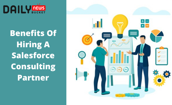 Benefits Of Hiring A Salesforce Consulting Partner